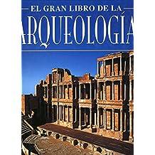 El Gran Libro de La Arqueologia (Artes Visuales)