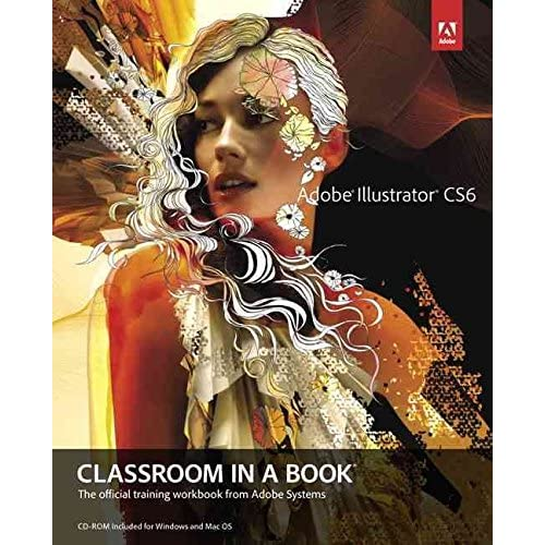 [(Adobe Illustrator CS6 Classroom in a Book)] [By (author) Adobe Creative Team] published on (July, 2012)