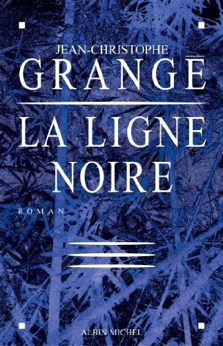 La Ligne noire (Romans français) par Jean-Christophe Grangé