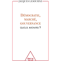 Démocratie, marché, gouvernance : quels avenirs ? (HISTOIRE ET DOCUMENT)