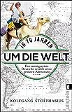 Image de In siebzig Jahren um die Welt: Der meistgereiste Deutsche erzählt seine größten Abenteuer