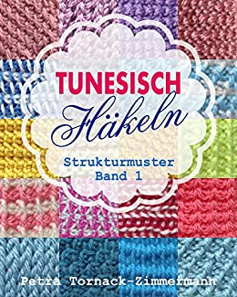 Tunesisch Häkeln Band 1 Strukturmuster Tunesische Häkelmuster