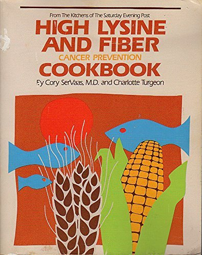 The high lysine and fiber cancer prevention cookbook by Cory SerVaas (1985-08-02)