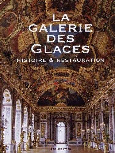 La galerie des Glaces : Histoire et restauration par Antoine Amarger
