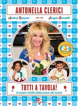 Tutti a tavola le nuove ricette della prova del cuoco italian edition ebook antonella - Tutti in tavola ricette ...