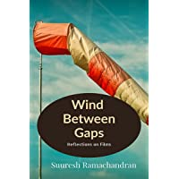 Wind Between Gaps: Reflections on Films