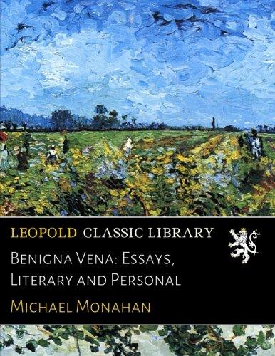 Benigna Vena: Essays, Literary and Personal por Michael Monahan