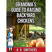 Grandma's Guide to raising backyard chickens (Grandma's series Book 3) (English Edition)
