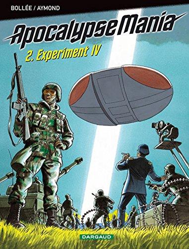 Apocalypse Mania, tome 2 : Experiment IV