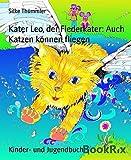 Kater Leo, der Flederkater: Auch Katzen können fliegen