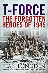 T-Force: The Forgotten Heroes of 1945 (English Edition)
