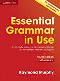 Essential Grammar in Use with Answers: A Self-Study Reference and Practice Book for Elementary Learners of English