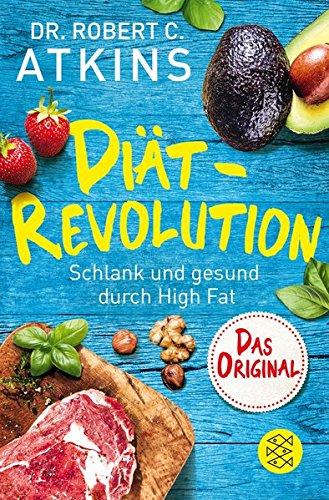Atkins-diät (Diät-Revolution: Schlank und gesund durch High Fat – Das Original)
