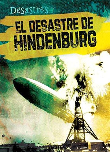 El desastre de Hindenburg / The Hindenburg Disaster (Desastres) por Ryan Nagelhout