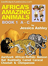 AFRICA'S AMAZING ANIMALS - BOOK 1 A - C (AFRICA'S AMAZING ANIMALS - for readers 8 to 14, beginning readers and their parents)