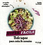 Bols repas pour soirs de semaine - Super facile - Solar - 04/01/2018