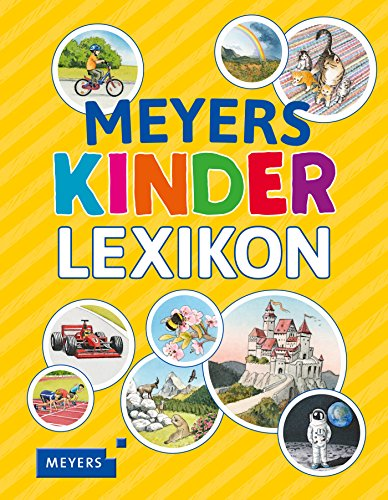 Meyers Kinderlexikon (Meyers Kinderlexika und Atlanten)