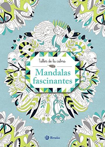 Taller de la calma. Mandalas fascinantes (Castellano - A Partir De 6 Años - Libros Didácticos - Taller De La Calma) por Varios Autores