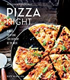 Williams-Sonoma Pizza Night: Dinner Solutions for Every Day of the Week