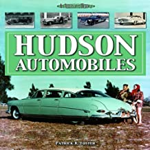 Hudson Automobiles (An Illustrated History) by Patrick R. Foster (2010-10-15)