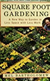 Square Foot Gardening: A New Way to Garden in Less..