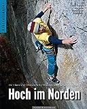 Hoch im Norden: Kletterführer - Peter Brunnert, Arne Grage, Stephen Grage