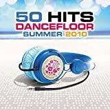100 Hits Dancefloor Summer 2010 : L'Anthologie Des Dancefloors