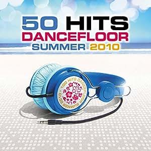 100 Hits Dancefloor Summer 2010 : L'Anthologie Des Dancefloors