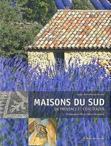MAISONS DU SUD, EN PROVENCE ET COTE D'AZUR