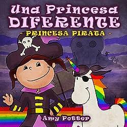 Princesa pirata. Una princesa diferente.