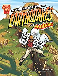 The Earth-shaking Facts About Earthquakes with Max Axiom, Super Scientist (Graphic Science)