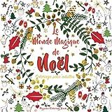 Coloriage pour adultes: Le Monde Magique de Noël...