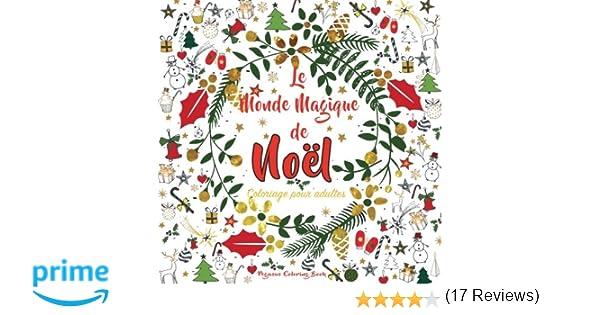 Amazon.fr - Coloriage pour adultes: Le Monde Magique de Noël ...