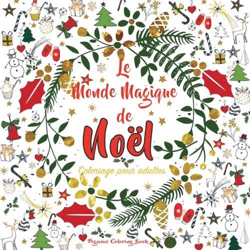 Coloriage pour adultes: Le Monde Magique de Nol