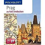 Prag zu Fuß entdecken: Polyglott (POLYGLOTT zu Fuß entdecken)