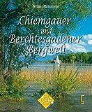 Chiemgau und Berchtesgadener Land (Glanzlichter der Alpen)