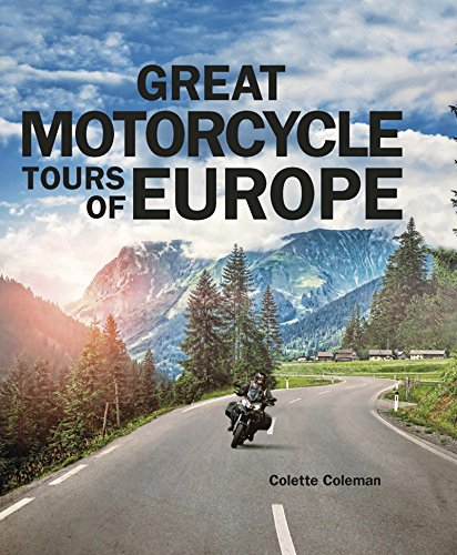 Great Motorcycle Tours of Europe (English Edition) por Colette Coleman