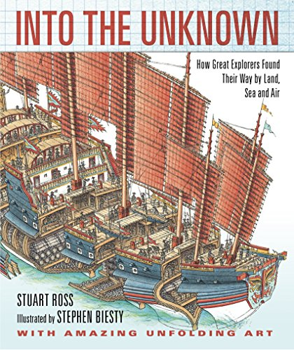 Into the Unknown: How Great Explorers Found Their Way by Land, Sea, and Air por Stewart Ross
