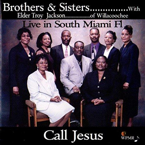 Call Jesus (with Elder Troy Jackson) [Live in South Miami, FL] - Miami Peach
