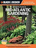 Black + Decker The Complete Guide to Mid-Atlantic Gardening