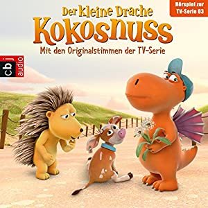 Der Drachengott/Der Wünsch-dir-was-Pilz/Der Ersatzspieler/Lauf, Kälbchen, lauf. Das Original-Hörspiel zur TV-Serie: Der Kleine Drache Kokosnuss 3