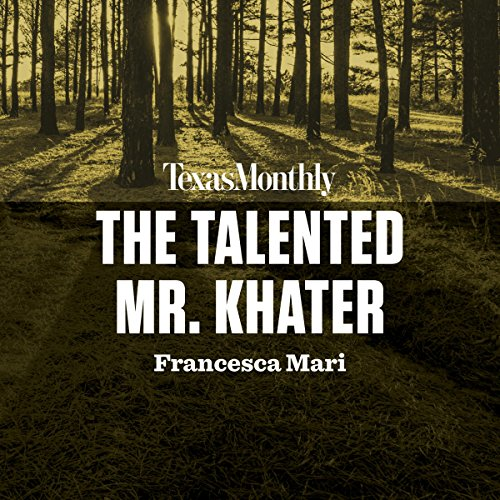 The Talented Mr. Khater: True Crime from Texas Monthly