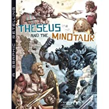 Theseus and the Minotaur: A Graphic Retelling (Ancient Myths) by Blake A Hoena (2015-07-28)