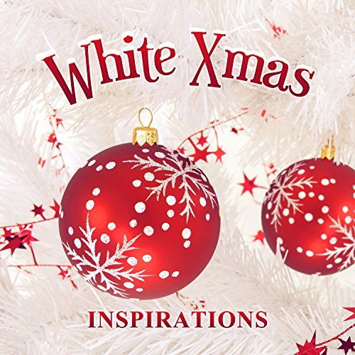 White Xmas Inspirations: Best Winter Holiday Music, Traditional & Favourite Christmas Carols, Relax by Colorful Christmas Tree (White Tree Xmas)
