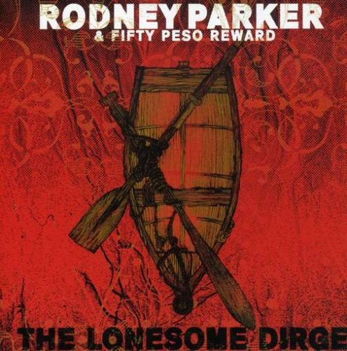 Lonesome Dirge by Rodney Parker & 50 Peso Reward (2008-08-03)
