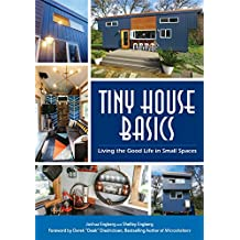 Tiny House Basics: Living the Good Life in Small Spaces