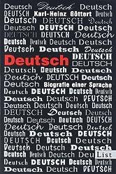 Deutsch: Biografie einer Sprache