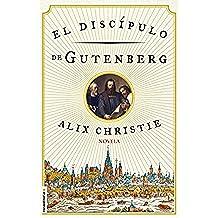 El discípulo de Gutenberg (Novela Historica (roca))