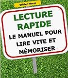 Lecture rapide : le manuel pour lire vite et mémoriser