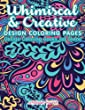 Whimiscal & Creative Design Coloring Pages: Design Coloring Books for Teens